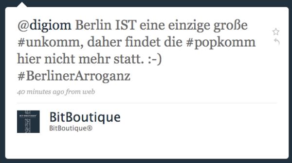 Berlin IST eine einzige große #unkomm, daher findet die #popkomm hier nicht mehr statt. :-) #BerlinerArroganz