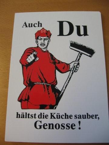 Dienst am Besen als Dienst an der Küchenrevolution: Auch du, Genosse!